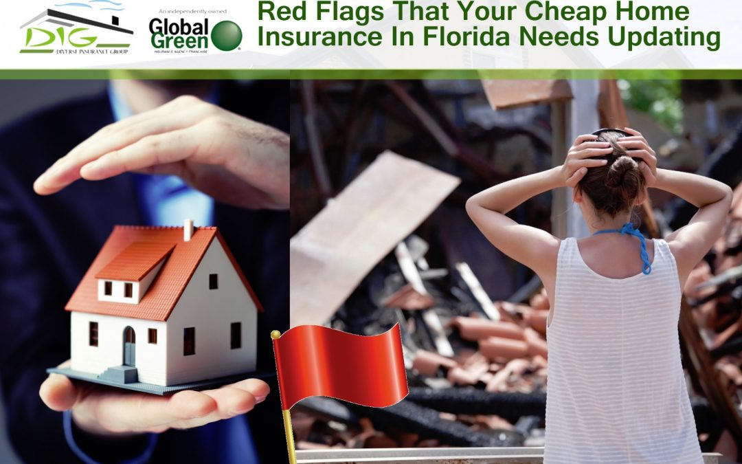 Red flags that your cheap home insurance in florida needs Homeowners insurance florida
